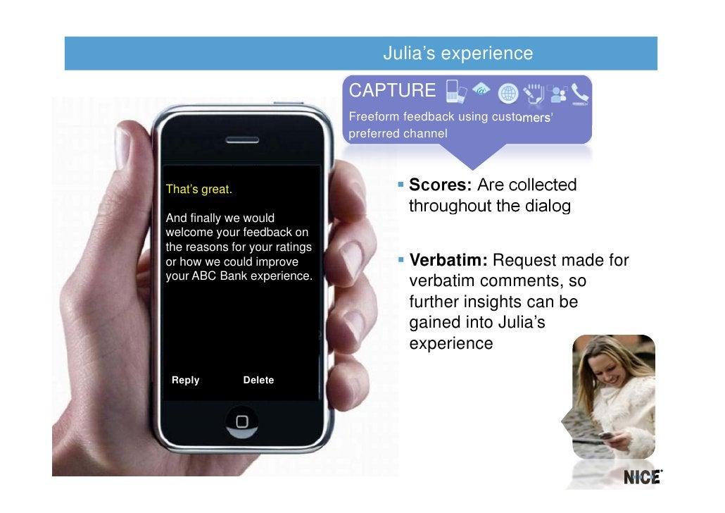 Julia's experience                               CAPTURE                               Freeform feedback using customers' ...