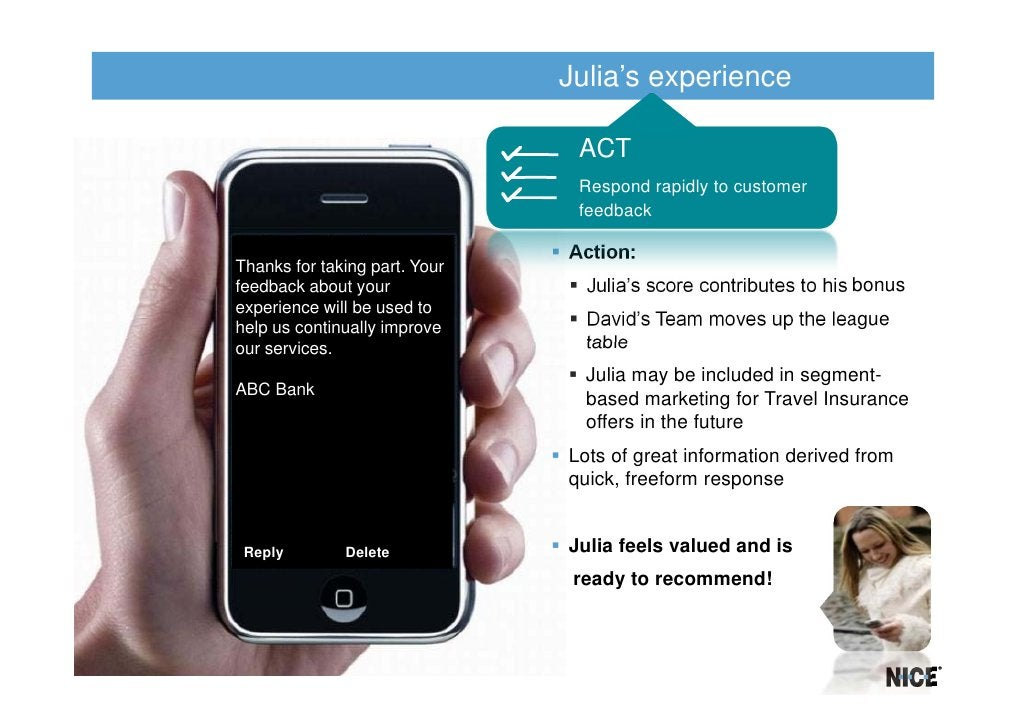 Julia's experience                                ACT                                Respond rapidly to customer          ...