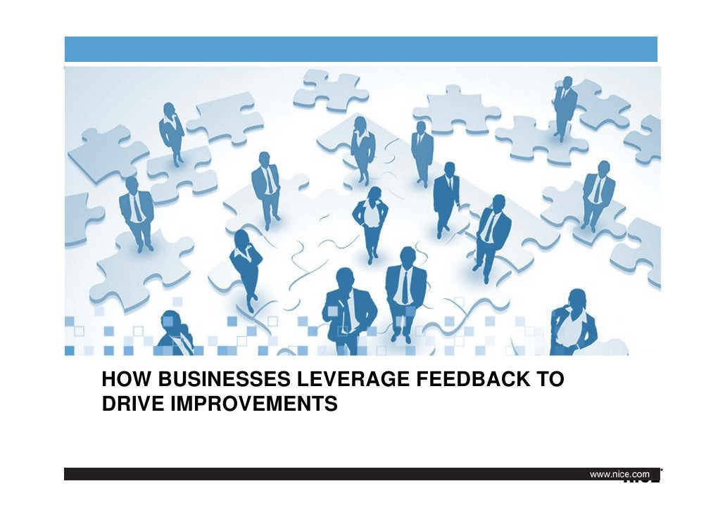 HOW BUSINESSES LEVERAGE FEEDBACK TODRIVE IMPROVEMENTS