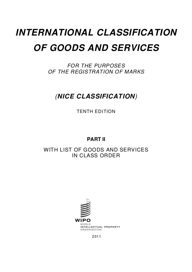 INTERNATIONAL CLASSIFICATION  OF GOODS AND SERVICES  FOR THE PURPOSES  OF THE REGISTRATION OF MARKS  (NICE CLASSIFICATION)...