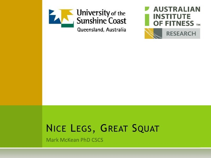 Mark McKean PhD CSCS<br />Nice Legs, Great Squat<br />