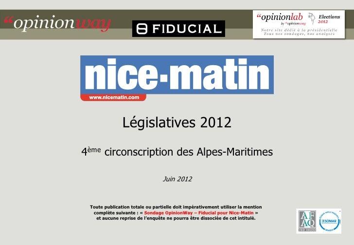 Législatives 20124ème circonscription des Alpes-Maritimes                                 Juin 2012 Toute publication tota...