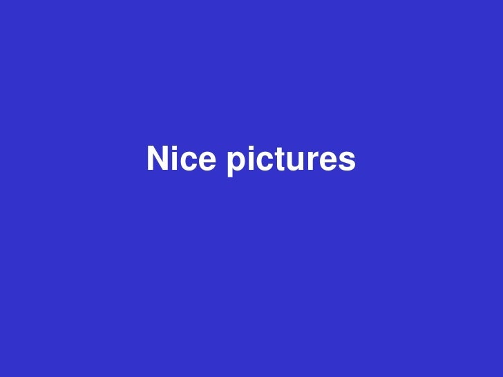 Nice pictures<br />