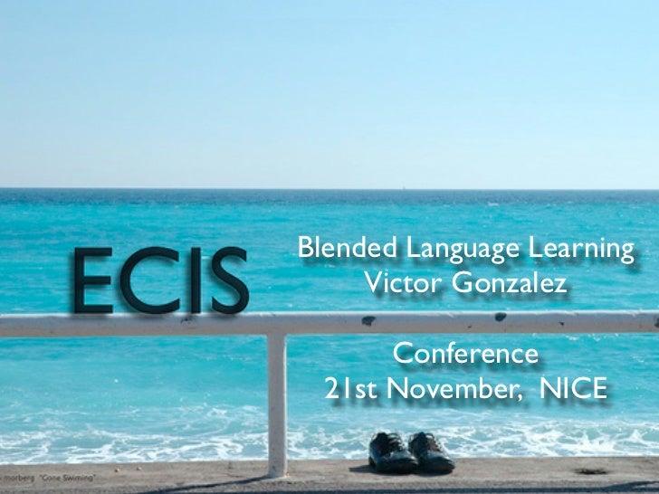 Blended Language Learning     Victor Gonzalez       Conference  21st November, NICE