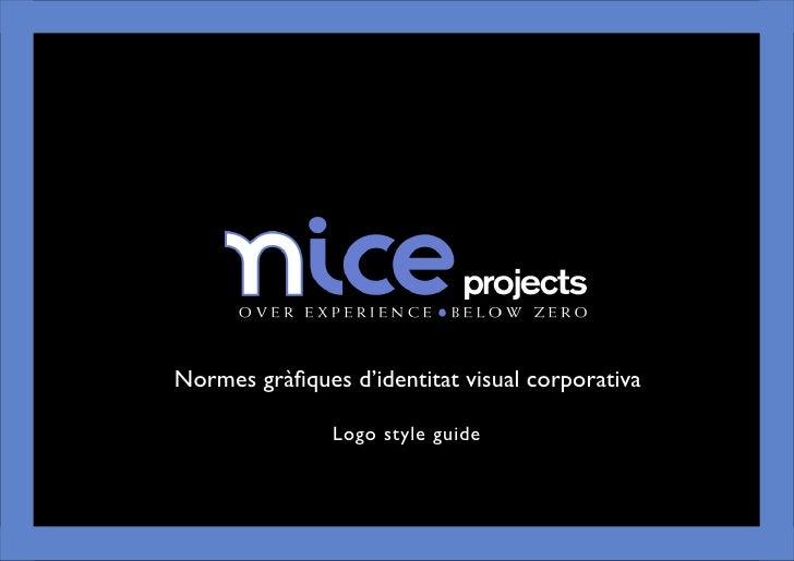 Normes gràfiques d'identitat visual corporativa                 Logo style guide