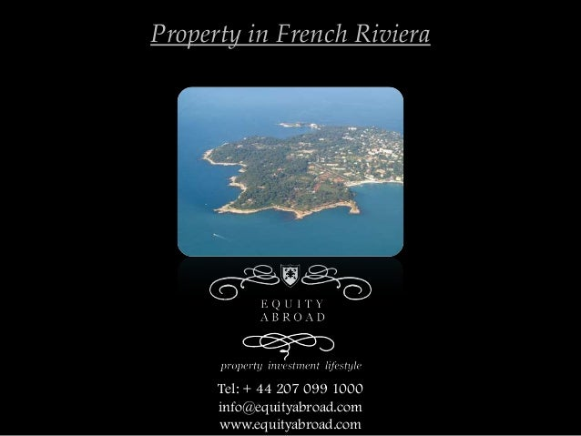 Tel: + 44 207 099 1000 info@equityabroad.com www.equityabroad.com Property in French Riviera