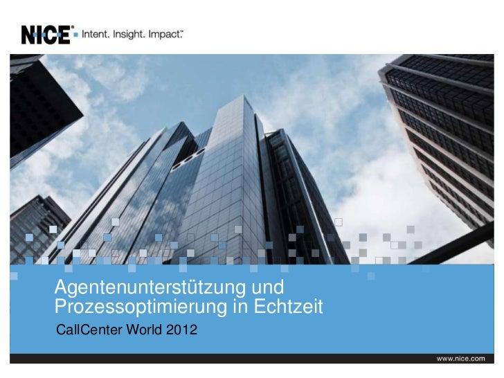 Agentenunterstützung undProzessoptimierung in EchtzeitCallCenter World 2012