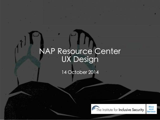 1 NAP Resource Center UX Design 14 October 2014
