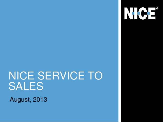 NICE SERVICE TO SALES August, 2013