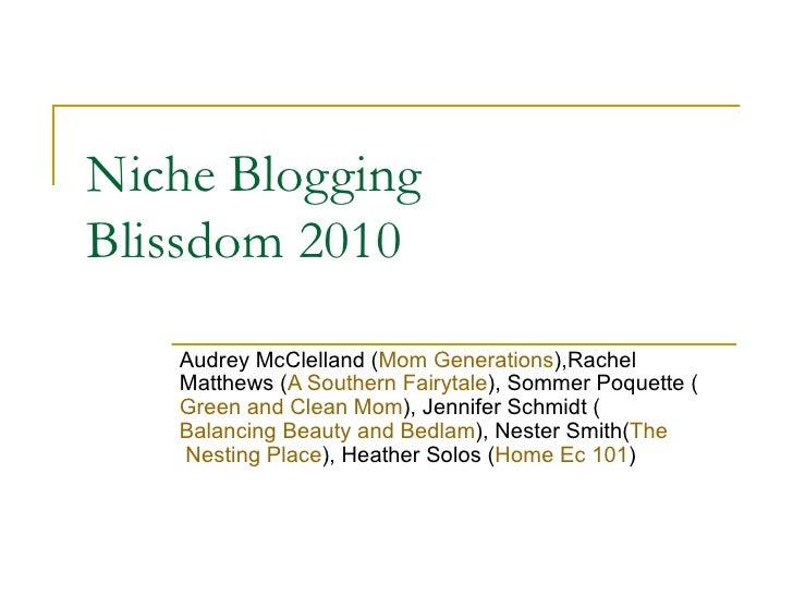 Niche Blogging Blissdom 2010 Audrey McClelland ( Mom  Generations ),Rachel Matthews ( A Southern Fairytale ), Sommer Poque...