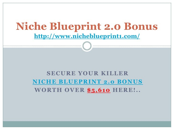 Secure Your Killer <br />Niche Blueprint 2.0 bonus<br />Worth Over $5,610 Here!..<br />Niche Blueprint 2.0 Bonushttp://www...