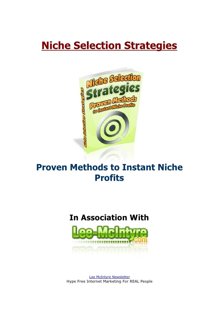 Niche Selection Strategies     Proven Methods to Instant Niche            Profits           In Association With           ...