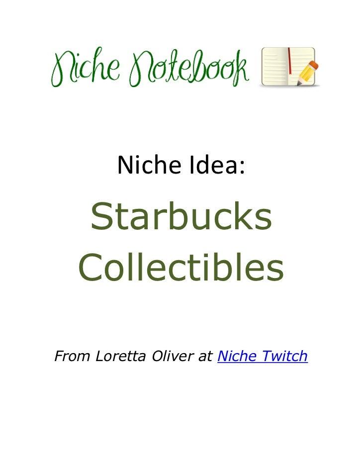 Niche Idea:   Starbucks   CollectiblesFrom Loretta Oliver at Niche Twitch