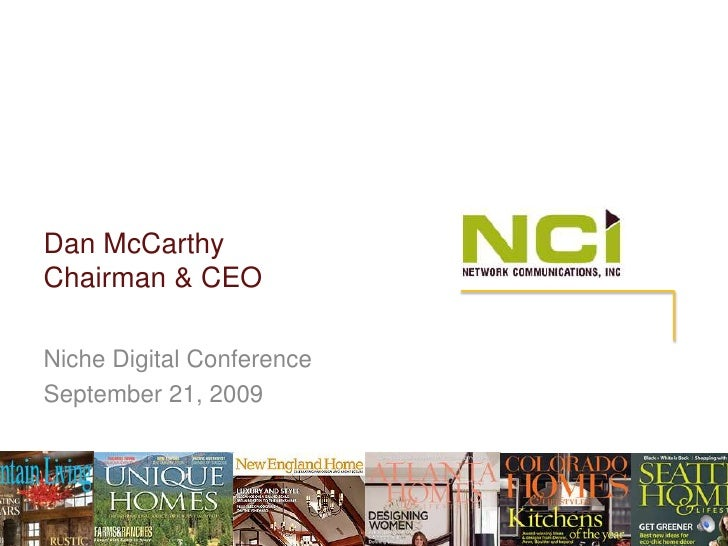 Dan McCarthyChairman & CEO<br />Niche Digital Conference<br />September 21, 2009<br />