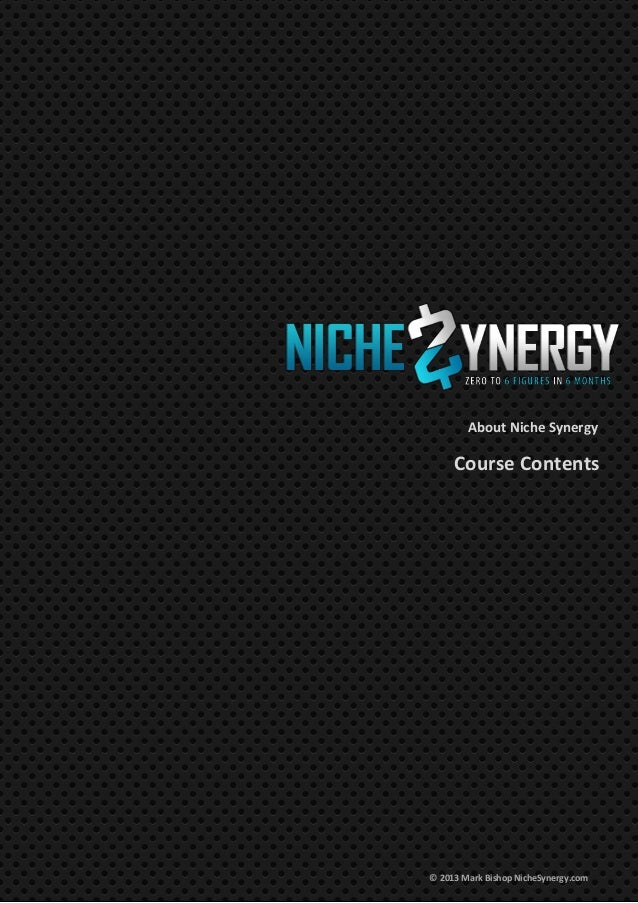 About Niche Synergy Course Contents © 2013 Mark Bishop NicheSynergy.com