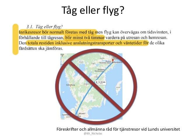 Tåg eller flyg? @KA_Nicholas Föreskrifter och allmänna råd för tjänstresor vid Lunds universitet