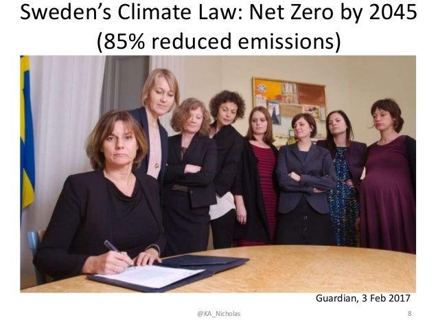 Sweden's Climate Law: Net Zero by 2045 (85% reduced emissions) @KA_Nicholas 8 Guardian, 3 Feb 2017