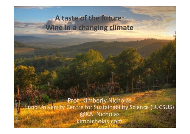 Image:	   Mark	   Vogel	    A	   taste	   of	   the	   future:	   	    Wine	   in	   a	   changing	   climate	   	    Prof...