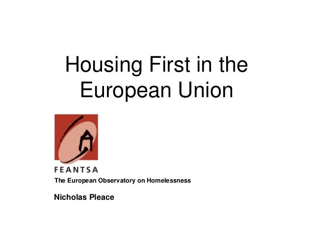 Housing First in the   European UnionThe European Observatory on HomelessnessNicholas Pleace