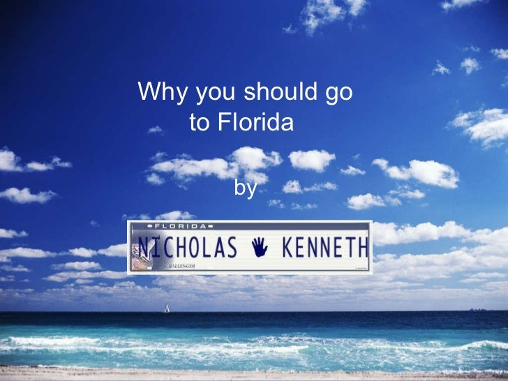 By; by Why you should go to Florida