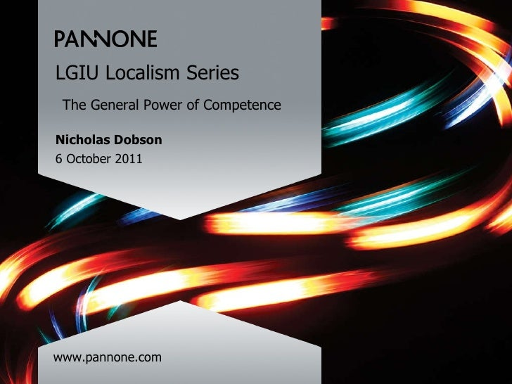 www.pannone.com LGIU Localism Series The General Power of Competence Nicholas Dobson 6 October 2011
