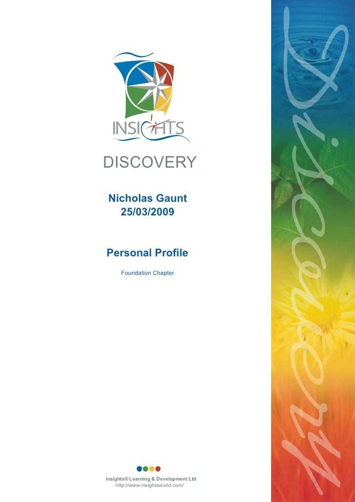 DISCOVERY  Nicholas Gaunt   25/03/2009   Personal Profile       Foundation Chapter     Insights® Learning & Development Lt...