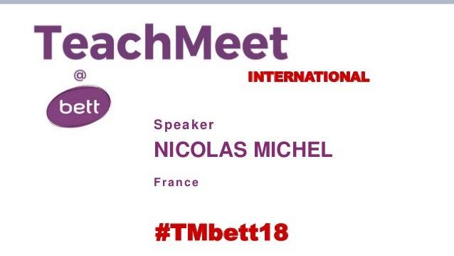 INTERNATIONAL Speaker NICOLAS MICHEL France #TMbett18