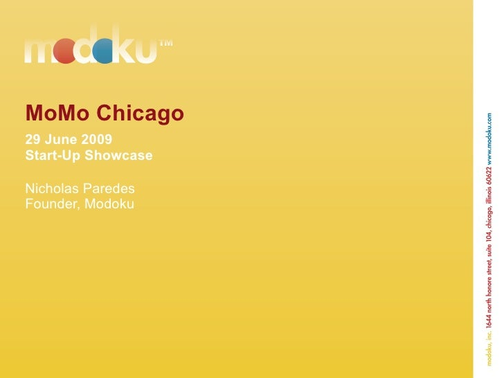 MoMo Chicago 29 June 2009 Start-Up Showcase Nicholas Paredes Founder, Modoku