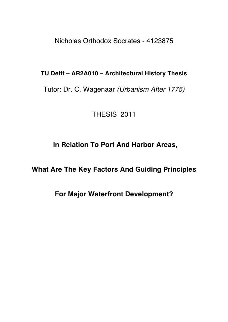 waterfront development principles tu delft thesis  nicholas orthodox socrates 4123875 tu delft ar2a010 architectural history thesis tutor dr