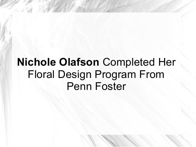 Nichole Olafson Completed Her Floral Design Program From Penn Foster