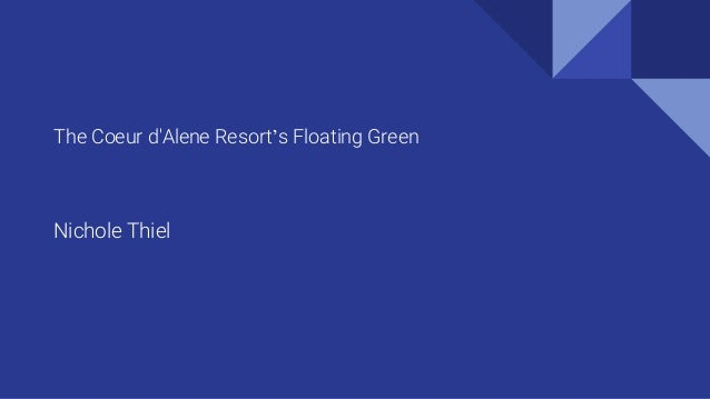 The Coeur d'Alene Resort's Floating Green Nichole Thiel