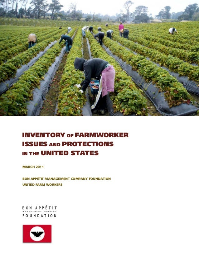 INVENTORY of FARMWORKERISSUES and PROTECTIONS in the UNITED STATESMARCH 2011BON APPÉTIT MANAGEMENT COMPANY FOUNDATIONUN...