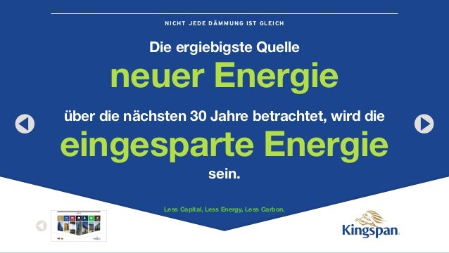 NICHT JEDE DÄMMUNG IST GLEICH STA RT Kingspan at a Glance Not all Insulation is the Same Insulated Roof & Wall Panels Benc...