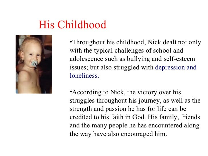 ?nick vujicic essay Nick vujicic has no arms or legs yet he is very much content he said that if he were given a choice, he would still choose to be without arms and legs because he is happy that god is using him to evangelize and motivate people around the world.
