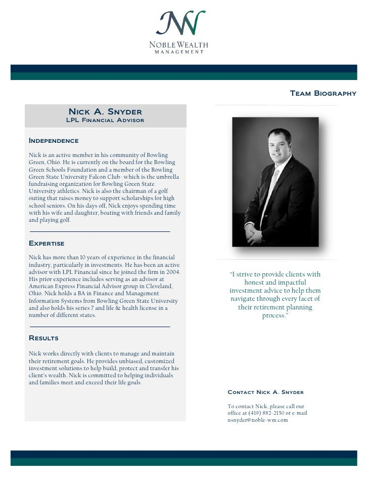 Team Biography               Nick A. Snyder              LPL Financial AdvisorIndependenceNick is an active member in his ...