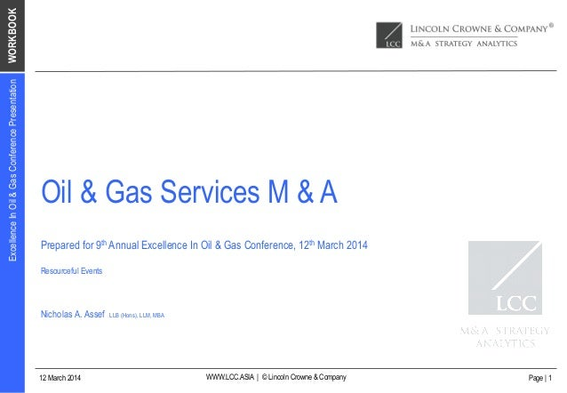WORKBOOK WWW.LCC.ASIA | © Lincoln Crowne & Company12 March 2014 ExcellenceInOil&GasConferencePresentation Page | 1 Oil & G...
