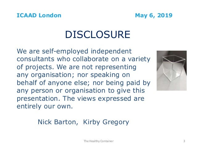 London iCAAD 2019 - Nick Barton and Kirby Gregory - THE HEALTHY CONTAINER Slide 3