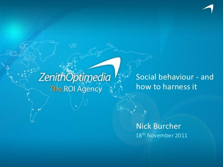Social behaviour - andhow to harness itNick Burcher18th November 2011