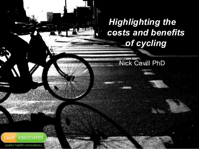 Highlighting the                            costs and benefits                                of cycling                  ...