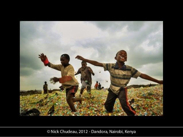 © Nick Chudeau, 2012 - Dandora, Nairobi, Kenya