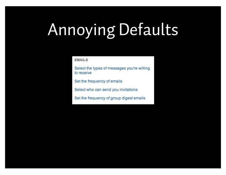 Annoying Defaults