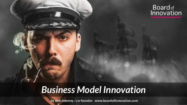 = Business Model Innovation by @nickdemey / co-founder www.boardofinnovation.com
