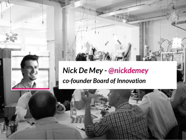 Nick De Mey (Board of Innovation) - Innovate like a startup Slide 3