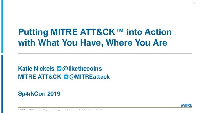 © 2019 The MITRE Corporation. All rights reserved. Approved for public release. Distribution unlimited 19-01159-1. Putting...