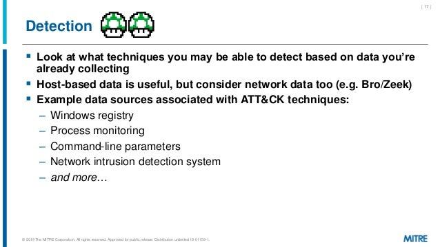 Detection  Look at what techniques you may be able to detect based on data you're already collecting  Host-based data is...