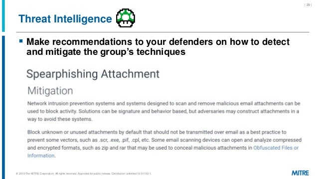 Threat Intelligence  Make recommendations to your defenders on how to detect and mitigate the group's techniques | 29 | ©...