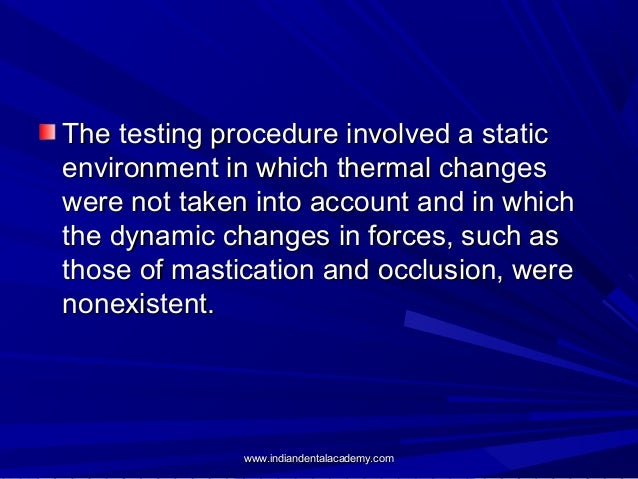 The testing procedure involved a static environment in which thermal changes were not taken into account and in which the ...