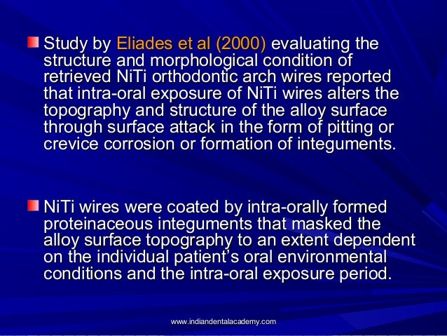 Study by Eliades et al (2000) evaluating the structure and morphological condition of retrieved NiTi orthodontic arch wire...