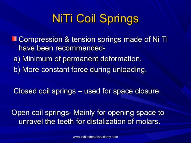 NiTi Coil Springs Compression & tension springs made of Ni Ti have been recommendeda) Minimum of permanent deformation. b)...