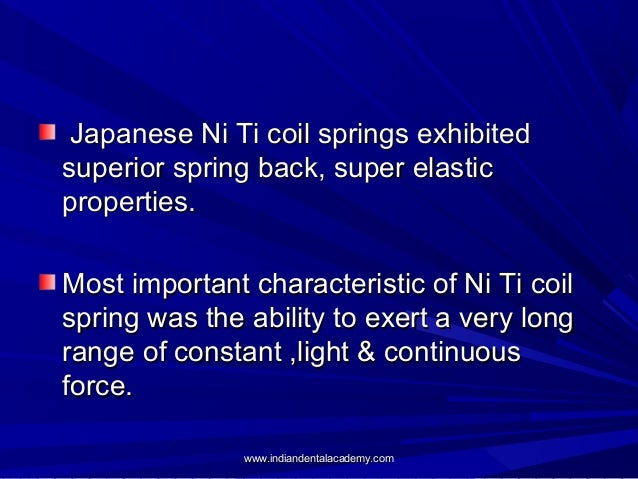 Japanese Ni Ti coil springs exhibited superior spring back, super elastic properties. Most important characteristic of Ni ...